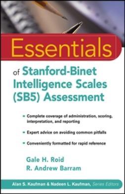 Barram, R. Andrew - Essentials of Stanford-Binet Intelligence Scales (SB5) Assessment, ebook