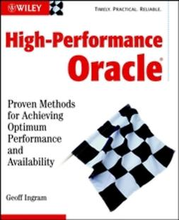 Ingram, Geoff - High-Performance Oracle: Proven Methods for Achieving Optimum Performance and Availability, ebook