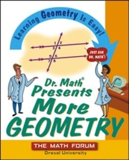 UNKNOWN - Dr. Math Presents More Geometry : Learning Geometry is Easy! Just Ask Dr. Math., e-bok