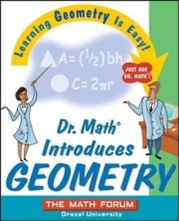 - Dr. Math Introduces Geometry: Learning Geometry is Easy! Just ask Dr. Math!, ebook