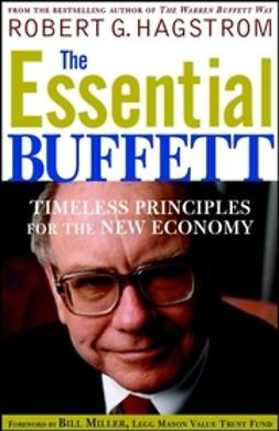 Hagstrom, Robert G. - The Essential Buffett: Timeless Principles for the New Economy, ebook