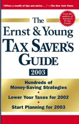 Bernstein, Peter W. - The Ernst & Young Tax Saver's Guide 2003, ebook