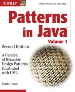 Grand, Mark - Patterns in Java: A Catalog of Reusable Design Patterns Illustrated with UML, ebook