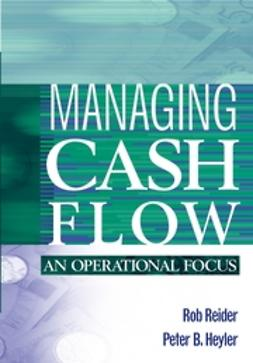 Reider, Rob - Managing Cash Flow: An Operational Focus, ebook
