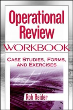 Reider, Rob - Operational Review Workbook: Case Studies, Forms, and Exercises, e-kirja