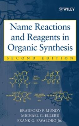 Ellerd, Michael G. - Name Reactions and Reagents in Organic Synthesis, ebook