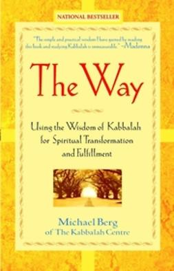 Berg, Michael - The Way: Using the Wisdom of Kabbalah for Spiritual Transformation and Fulfillment, ebook