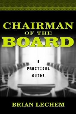Lechem, Brian - Chairman of the Board: A Practical Guide, ebook