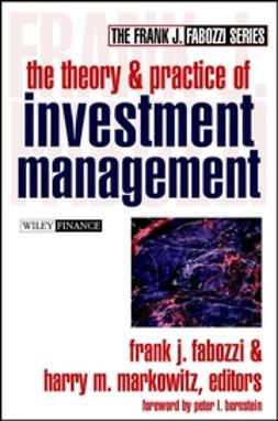 Fabozzi, Frank J. - The Theory and Practice of Investment Management, ebook