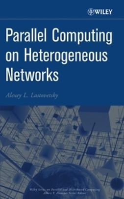 Lastovetsky, Alexey L. - Parallel Computing on Heterogeneous Networks, ebook