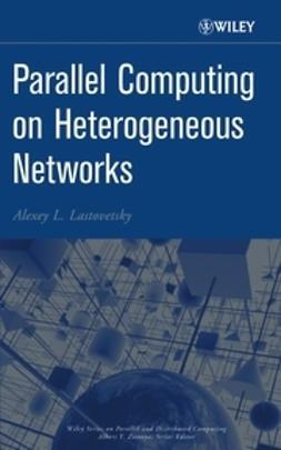 Lastovetsky, Alexey L. - Parallel Computing on Heterogeneous Networks, ebook
