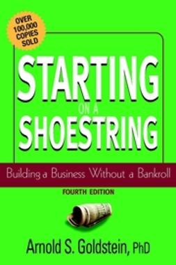 Goldstein, Arnold S. - Starting on a Shoestring: Building a Business Without a Bankroll, ebook