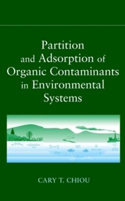 Chiou, Cary T. - Partition and Adsorption of Organic Contaminants in Environmental Systems, ebook