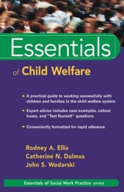 Ellis, Rodney A. - Essentials of Child Welfare, e-bok
