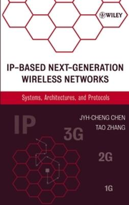 Chen, Jyh-Cheng - IP-Based Next-Generation Wireless Networks: Systems, Architectures, and Protocols, ebook