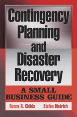 Childs, Donna R. - Contingency Planning and Disaster Recovery: A Small Business Guide, e-bok