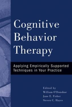 Fisher, Jane E. - Cognitive Behavior Therapy: Applying Empirically Supported Techniques in Your Practice, e-kirja