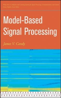 Candy, James V. - Model-Based Signal Processing, e-bok
