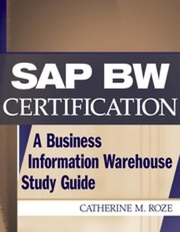 Hashmi, Naeem - SAP BW Certification: A Business Information Warehouse Study Guide, ebook