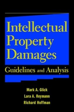 Glick, Mark A. - Intellectual Property Damages: Guidelines and Analysis, ebook