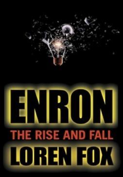 Fox, Loren - Enron: The Rise and Fall, ebook