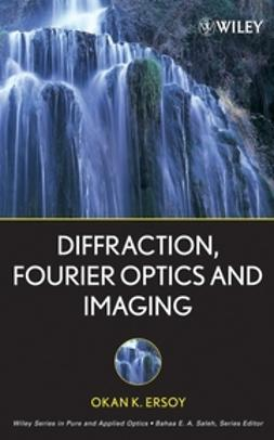 Ersoy, Okan K. - Diffraction, Fourier Optics and Imaging, ebook