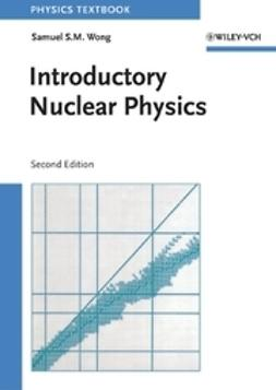 Wong, Samuel S. M. - Introductory Nuclear Physics, ebook