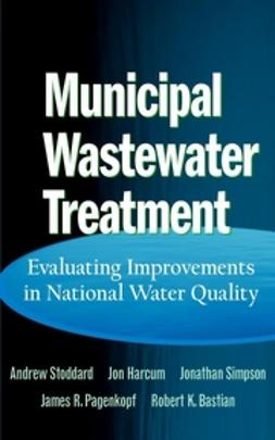 Stoddard, Andrew - Municipal Wastewater Treatment: Evaluating Improvements in National Water Quality, ebook
