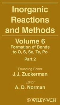 Zuckerman, J. J. - Inorganic Reactions and Methods, Formation of Bonds to O, S, Se, Te, Po (Part 2), ebook