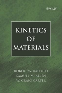 Balluffi, Robert W. - Kinetics of Materials, ebook