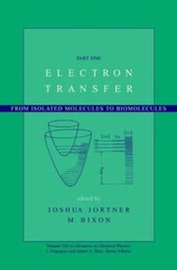 Jortner, Joshua - Advances in Chemical Physics, Electron Transfer--From Isolated Molecules to Biomolecules, e-bok