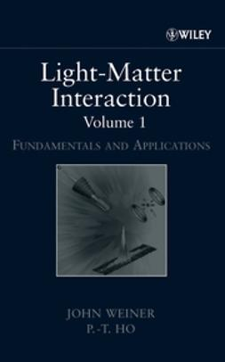 Ho, P.-T. - Light-Matter Interaction, Fundamentals and Applications, ebook