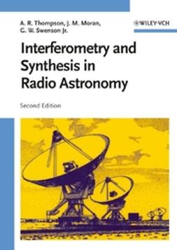Thompson, A. Richard - Interferometry and Synthesis in Radio Astronomy, ebook