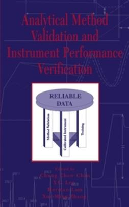 Chan, Chung Chow - Analytical Method Validation and Instrument Performance Verification, ebook