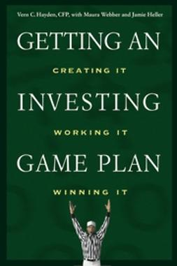 Hayden, Vern C. - Getting an Investing Game Plan: Creating It, Working It, Winning It, ebook