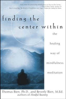 Bien, Beverly - Finding the Center Within: The Healing Way of Mindfulness Meditation, ebook