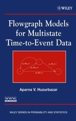 Huzurbazar, Aparna V. - Flowgraph Models for Multistate Time-to-Event Data, ebook