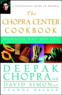 Backer, Leanne - The Chopra Center Cookbook: Nourishing Body and Soul, ebook