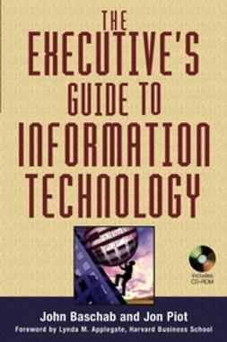 Baschab, John - The Executive's Guide to Information Technology, e-bok