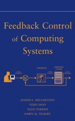 Diao, Yixin - Feedback Control of Computing Systems, ebook