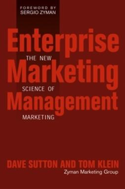 Klein, Tom - Enterprise Marketing Management: The New Science of Marketing, ebook