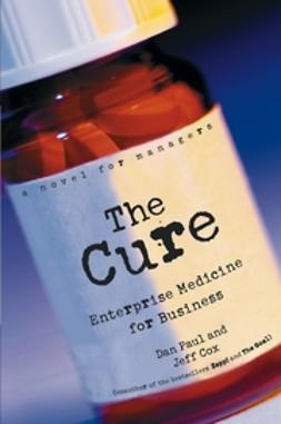 Cox, Jeff - The Cure: Enterprise Medicine for Business: A Novel for Managers, ebook