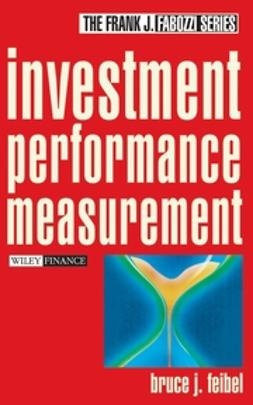 Feibel, Bruce J. - Investment Performance Measurement, e-kirja