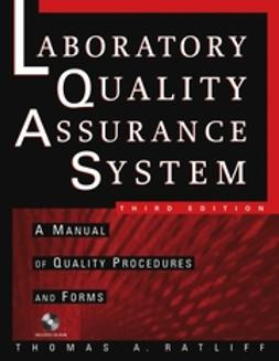 Ratliff, Thomas A. - The Laboratory Quality Assurance System: A Manual of Quality Procedures and Forms, ebook