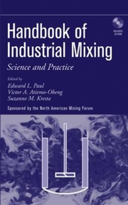 Atiemo-Obeng, Victor - Handbook of Industrial Mixing: Science and Practice, ebook