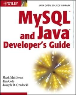 Cole, Jim - MySQL and Java Developer's Guide, ebook