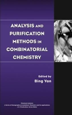 Yan, Bing - Analysis and Purification Methods in Combinatorial Chemistry, ebook