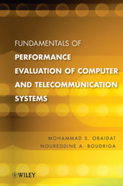 Boudriga, Noureddine A. - Fundamentals of Performance Evaluation of Computer and Telecommunication Systems, ebook