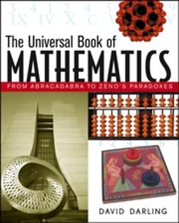 Darling, David - The Universal Book of Mathematics: From Abracadabra to Zeno's Paradoxes, ebook