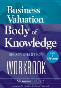 Pratt, Shannon P. - Business Valuation Body of Knowledge Workbook, ebook